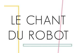 Le chant du robot