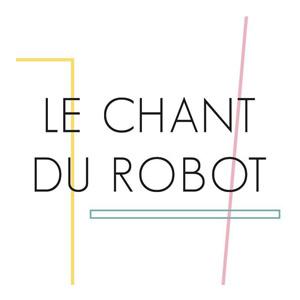 La marque Le Chant du Robot est proposée à Etal de l'Hexagone à Tarbes